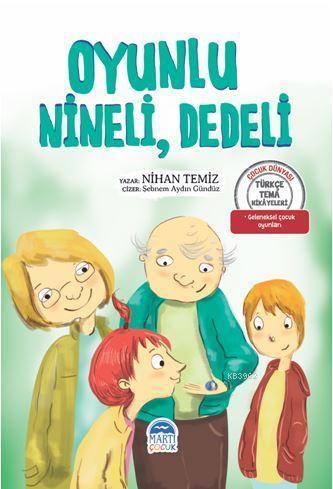 Oyunlu, Nineli, Dedeli - Türkçe Tema Hikâyeleri; Geleneksel Çocuk Oyunları