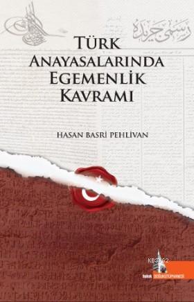 Türk Anayasalarında Egemenlik Kavramı