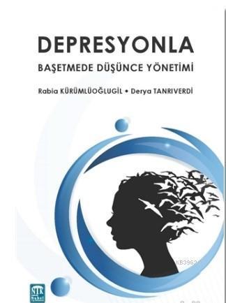Depresyonla Bahşetmede Düşünce Yöntemleri