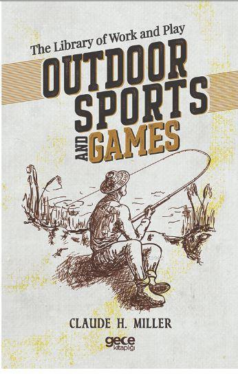 Outdoor Sports and Games; The Library of Work and Play