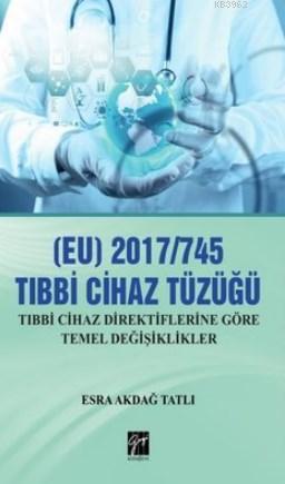 (EU) 2017/745  Tıbbi Cihaz Tüzüğü; Tıbbi Cihaz Direktiflerine Göre Temel Değişiklikler
