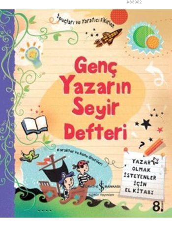 Genç Yazarın Seyir Defteri (Ciltli); Yazar Olmak İsteyenler İçin El Kitabı