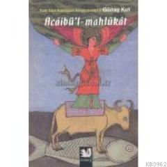 Acâibül - Mahlûkât - Eski Türk Edebiyatı Araştırmaları II