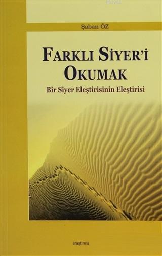 Farklı Siyer'i Okumak; Bir Siyer Eleştirisinin Eleştirisi