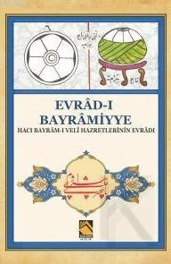 Evrâd-ı Bayrâmiyye; Hacı Bayrâm-ı Veli Hazretlerinin Evradı