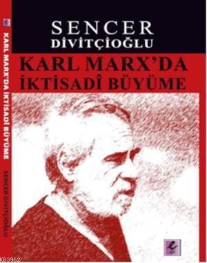 Karl Marx'da İktisadi Büyüme; Marx'ın Görüşleri ve Harrod'la Karşılaştırma