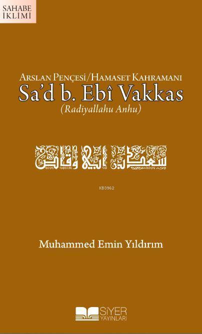 Arslan Pençesi Hamaset Kahramanı Sa'd B. Ebi Vakkas (r.a.)