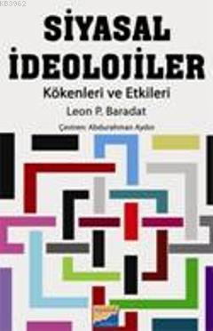 Siyasal İdeolojiler; Kökenleri Ve Etkileri