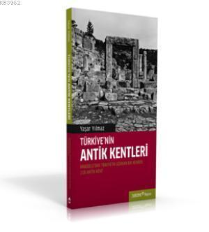 Türkiye'nin Antik Kentleri; Anadolu'dan Trakya'ya Uzana bir Rehber