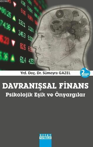Davranışsal Finans; Psikolojik Eşik ve Önyargılar