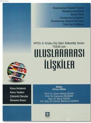KPSS A Gurubu-Dış İşleri Bakanlığı Sınavı TODAİ İçin Uluslararası İlişkiler; Konu Anlatımlı- Konu Testleri-Çözümlü Sorular -Deneme Sınavı