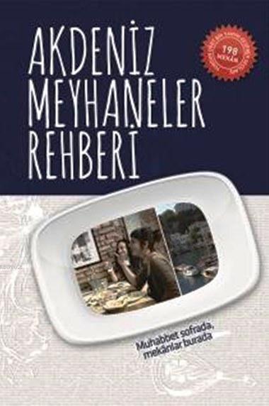Akdeniz Meyhaneler Rehberi (Cep Boy); Muhabbet Sofrada, Mekanlar Burada