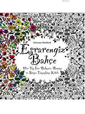 Esrarengiz Bahçe; Her Yaş İçin Bulmaca, Boyama ve Desen Tamamlama Kitabı