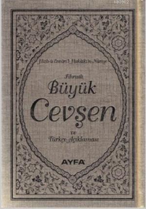 Büyük Cevşen ve Türkçe Açıklaması (Ayfa-042, Çanta Boy, Fihristli); Hizb-ü Envari'l - Hakaikı'n - Nuriye