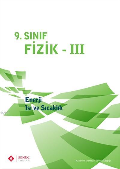 9. Sınıf Fizik - III; Enerji - Isı ve Sıcaklık