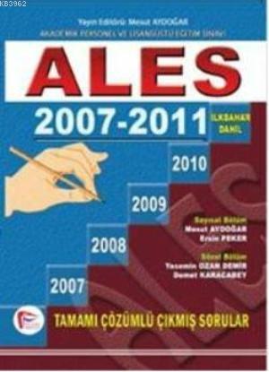 Ales 2007-2011; İlkbahar Dahil Çıkmış Sorular ve Çözümleri