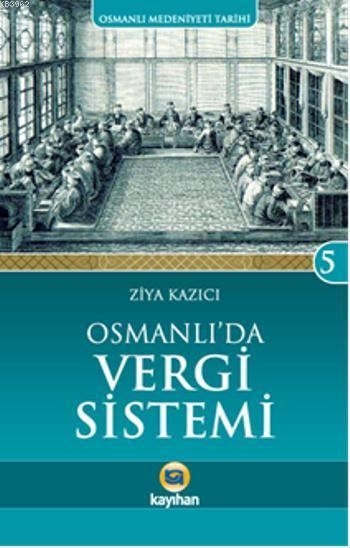 Osmanlı'da Vergi Sistemi; Osmanlı Medeniyeti Tarihi 5