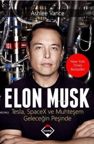 Elon Musk; Tesla, SpaceX ve Muhteşem Geleceğin Peşinde