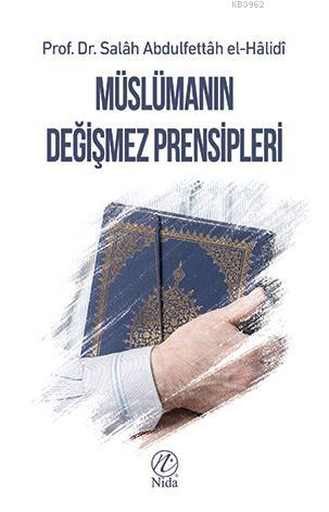 Müslümanın Değişmez Prensipleri