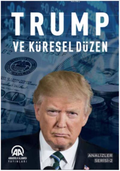 Trump ve Küresel Düzen; Analizler Serisi 2