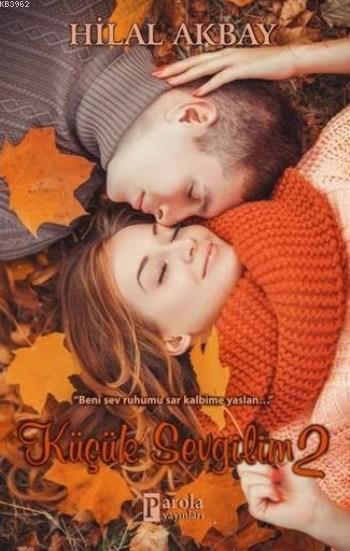 Küçük Sevgilim 2; Beni Sev Ruhumu Sar Kalbime Yaslan