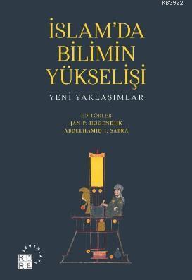 İslam'da Bilimin Yükselişi; Yeni Yaklaşımlar