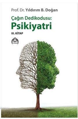 Çağın Dedikodusu: Psikiyatri / 3. Kitap