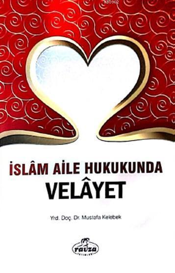 İslam Aile Hukukunda Velâyet