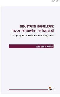 Endüstriyel Bölgelerde Dışsal Ekonomiler ve İşbirliği
