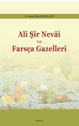 Ali Şir Nevai ve  Farsça Gazelleri
