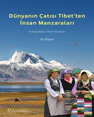 Dünyanın Çatısı Tibet'ten İnsan Manzaraları; Fotoğraflarla Tibet İnsanları