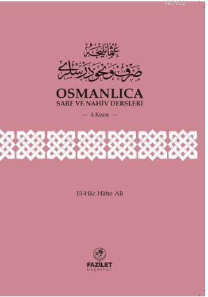 Osmanlıca Sarf Ve Nahiv Dersleri 4. Kısım