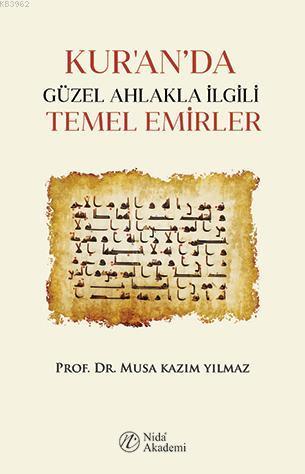 Kur'an'da Güzel Ahlakla İlgili Temel Emirler