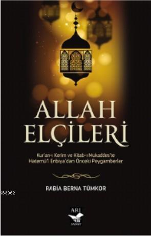 Allah Elçileri; Kur'an-ı Kerim ve Kitab-ı Mukaddes'te Hatemü'l-Enbiyadan Önceki Peygamberler
