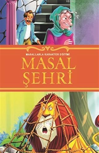 Masal Şehri; Masallarla Karakter Eğitimi