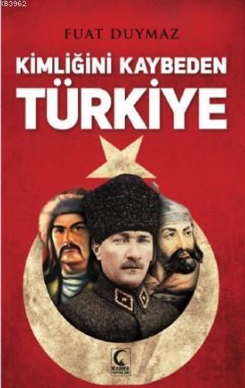 Kimliğini Kaybeden Türkiye