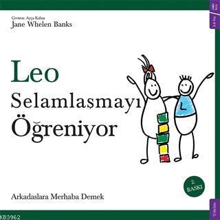 Leo Selamlaşmayı Öğreniyor; Arkadaşlara Merhaba Demek