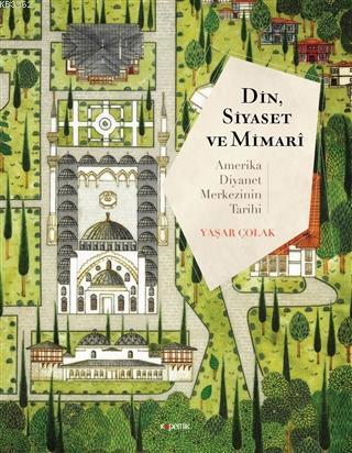 Din, Siyaset ve Mimari: Amerika Diyanet Merkezinin Tarihi