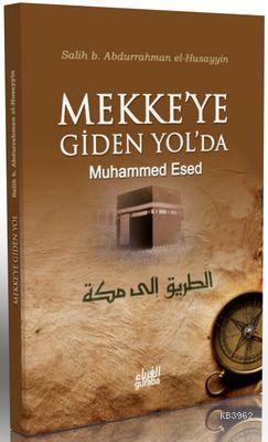Mekke'ye Giden Yol'da Muhammed Esed