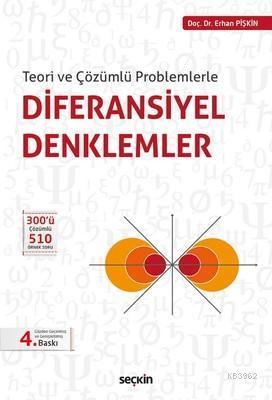 Teori ve Çözümlü Problemlerle Diferansiyel Denklemler