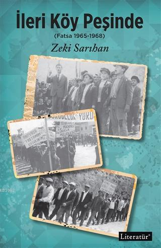 İleri Köy Peşinde; (Fatsa 1965-1968)