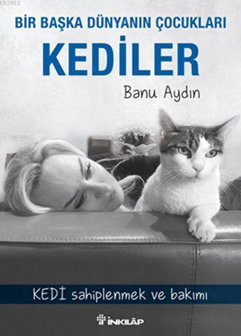 Bir Başka Dünyanın Çocukları Kediler; Kedi Sahiplenmek ve Bakımı