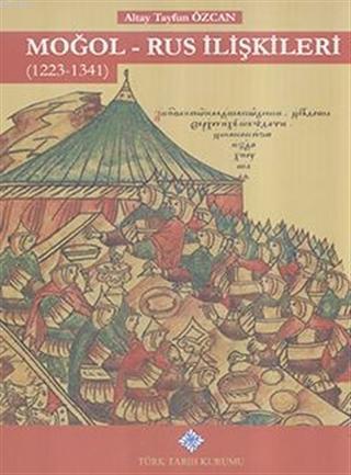Moğol - Rus İlişkileri (1223 - 1341)