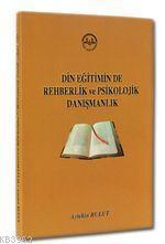 Din Eğitiminde Rehberlik ve Psikolojik Danışmanlık
