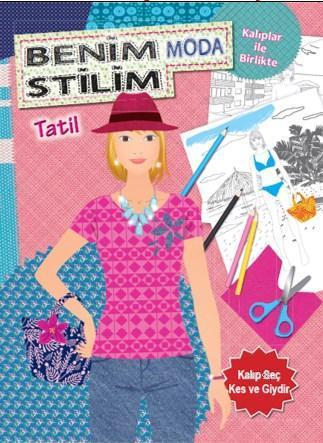 Benim Moda Stilim; Tatil