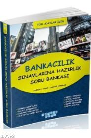 Bankacılık Sınavlarına Hazırlık Soru Bankası (Tüm Adaylar İçin)
