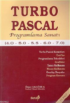Turbo Pascal Programlama Sanatı (4.0 - 5.0 - 5.5 - 6.0 - 7.0)