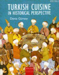 Turkish Cuisine In Historical Perspective