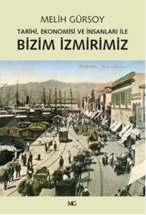 Bizim İzmirimiz; Tarihi, Ekonomisi ve İnsanları İle
