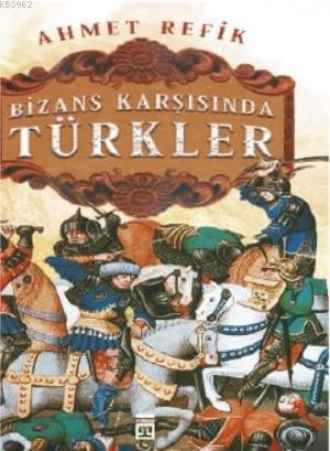 Bizans Karşısında Türkler